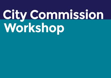 City Commission Workshop